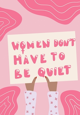 Women don't have to be quiet