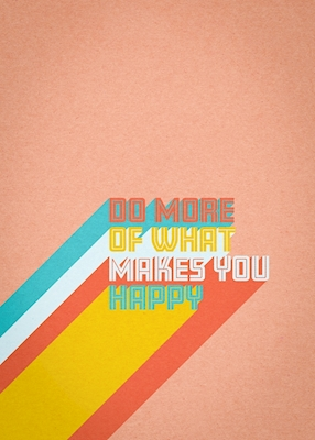 Do More of what makes you ha..